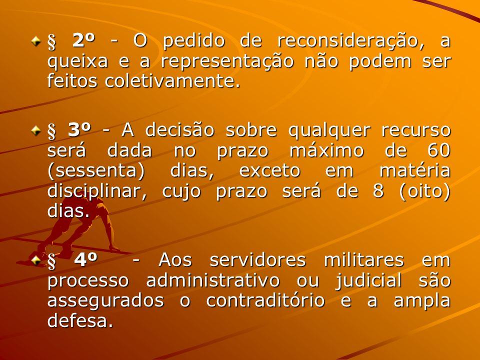 § 2º - O pedido de reconsideração, a queixa e a representação não podem ser feitos coletivamente.