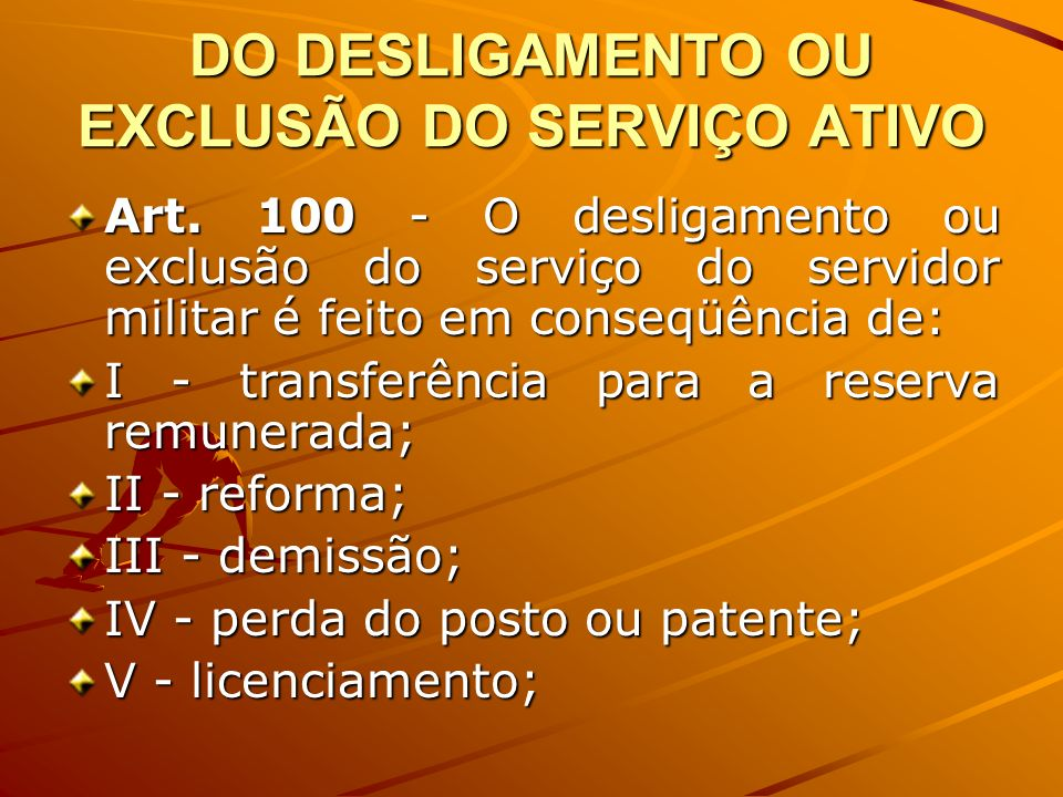 DO DESLIGAMENTO OU EXCLUSÃO DO SERVIÇO ATIVO