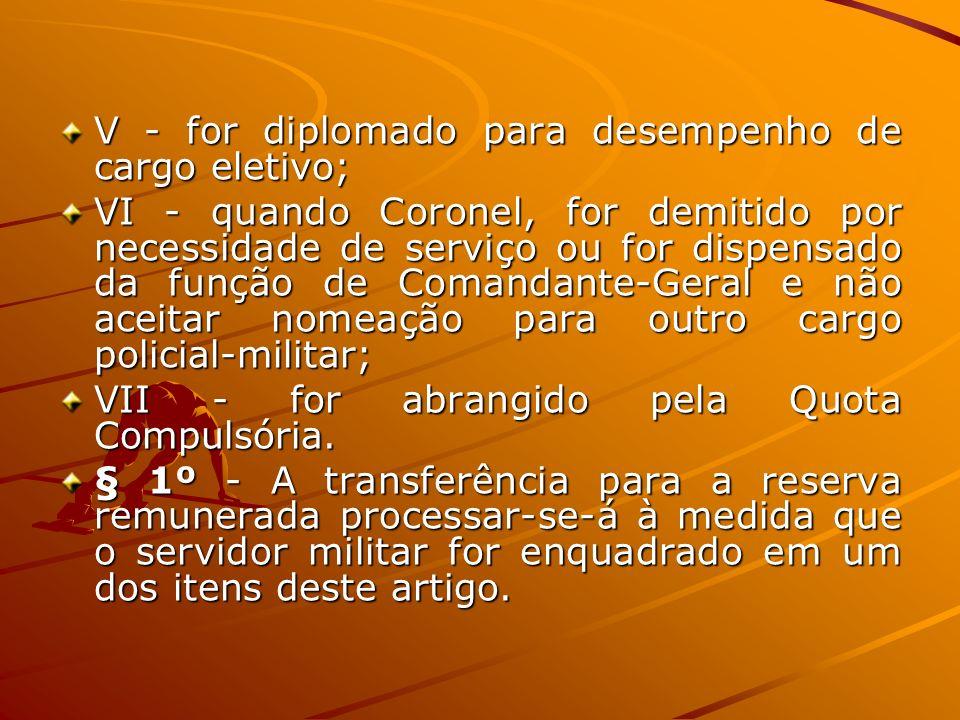 V - for diplomado para desempenho de cargo eletivo;