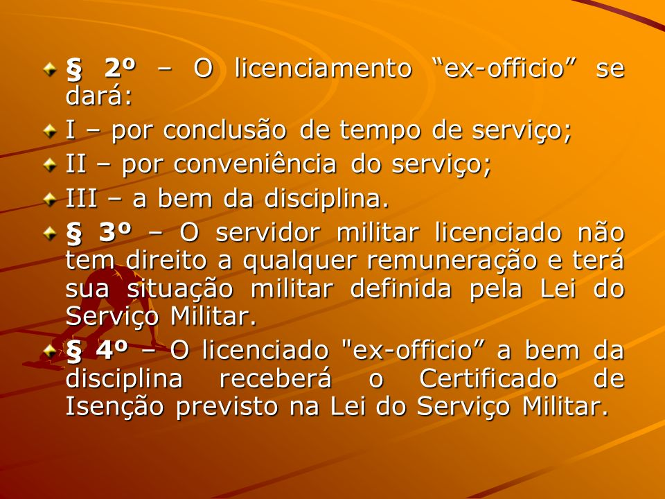 § 2º – O licenciamento ex-officio se dará: