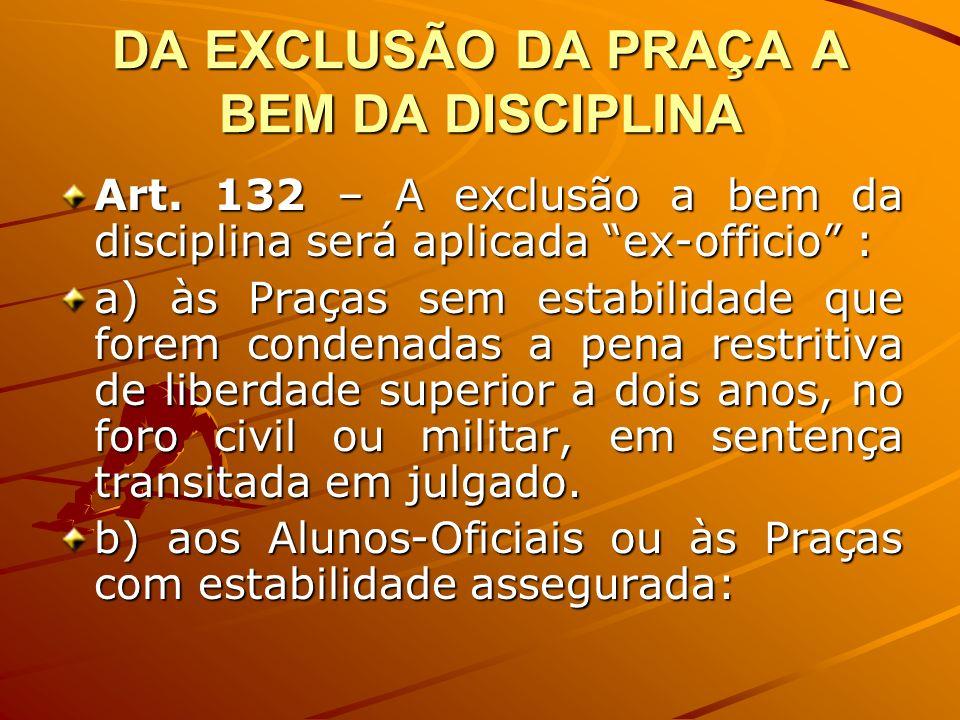 DA EXCLUSÃO DA PRAÇA A BEM DA DISCIPLINA