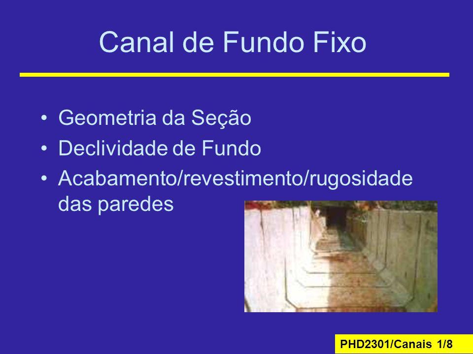 Canal de Fundo Fixo Geometria da Seção Declividade de Fundo