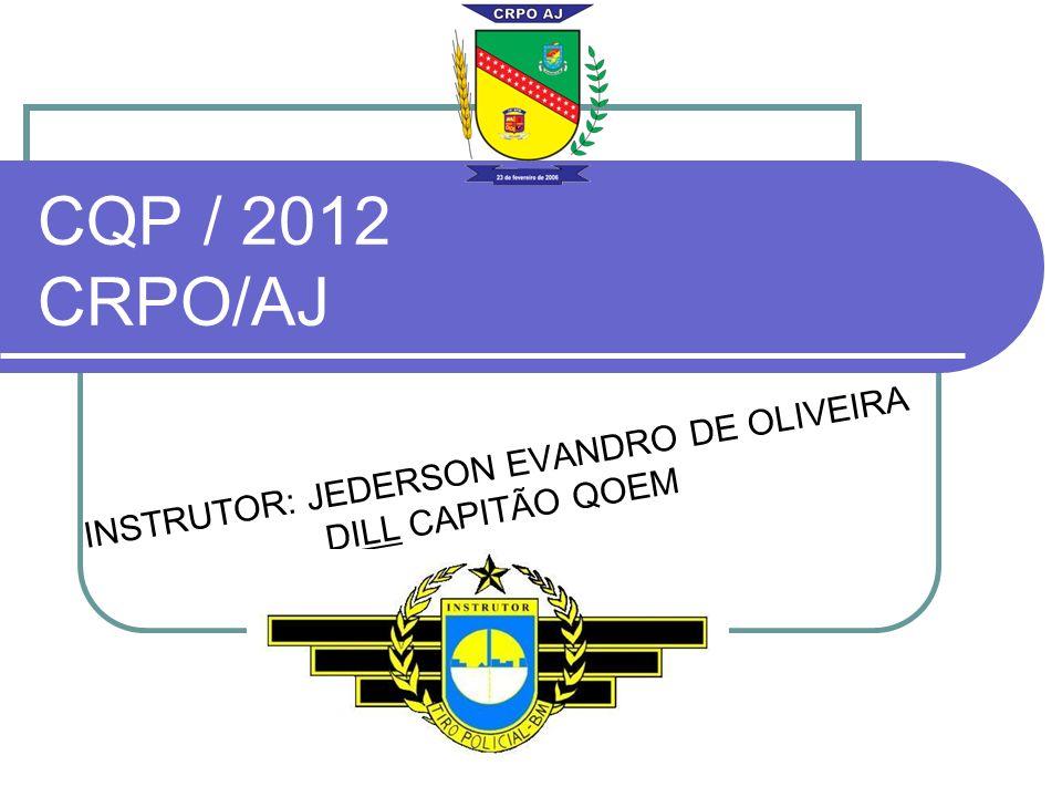 INSTRUTOR: JEDERSON EVANDRO DE OLIVEIRA DILL CAPITÃO QOEM