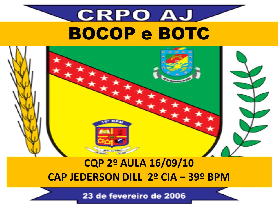 CQP 2º AULA 16/09/10 CAP JEDERSON DILL 2º CIA – 39º BPM