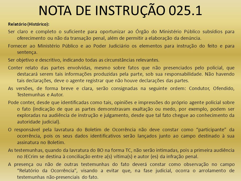 NOTA DE INSTRUÇÃO 025.1Relatório (Histórico):