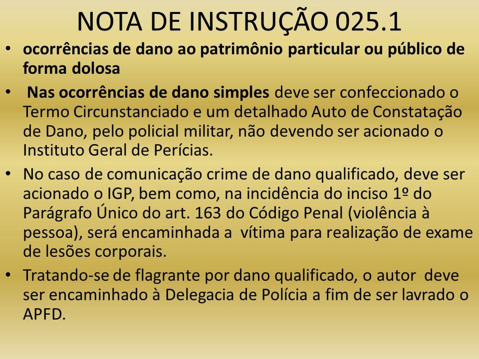 NOTA DE INSTRUÇÃO 025.1 ocorrências de dano ao patrimônio particular ou público de forma dolosa.
