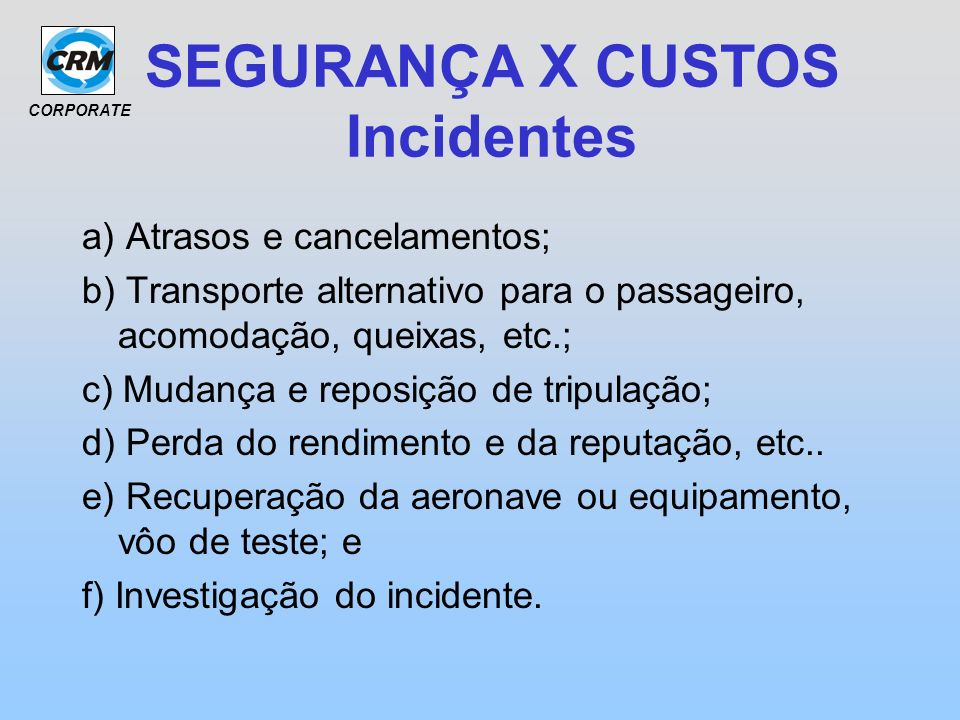 SEGURANÇA X CUSTOS Incidentes