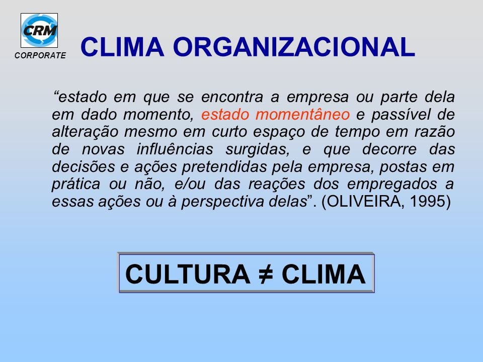 CLIMA ORGANIZACIONAL CULTURA ≠ CLIMA