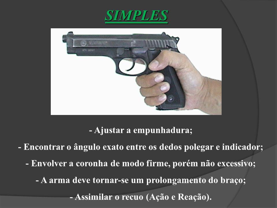 SIMPLES - Ajustar a empunhadura;