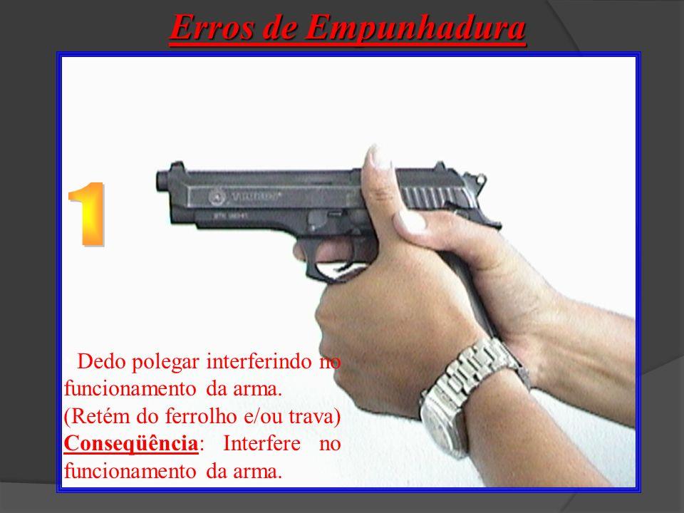 Erros de Empunhadura 1 Dedo polegar interferindo no