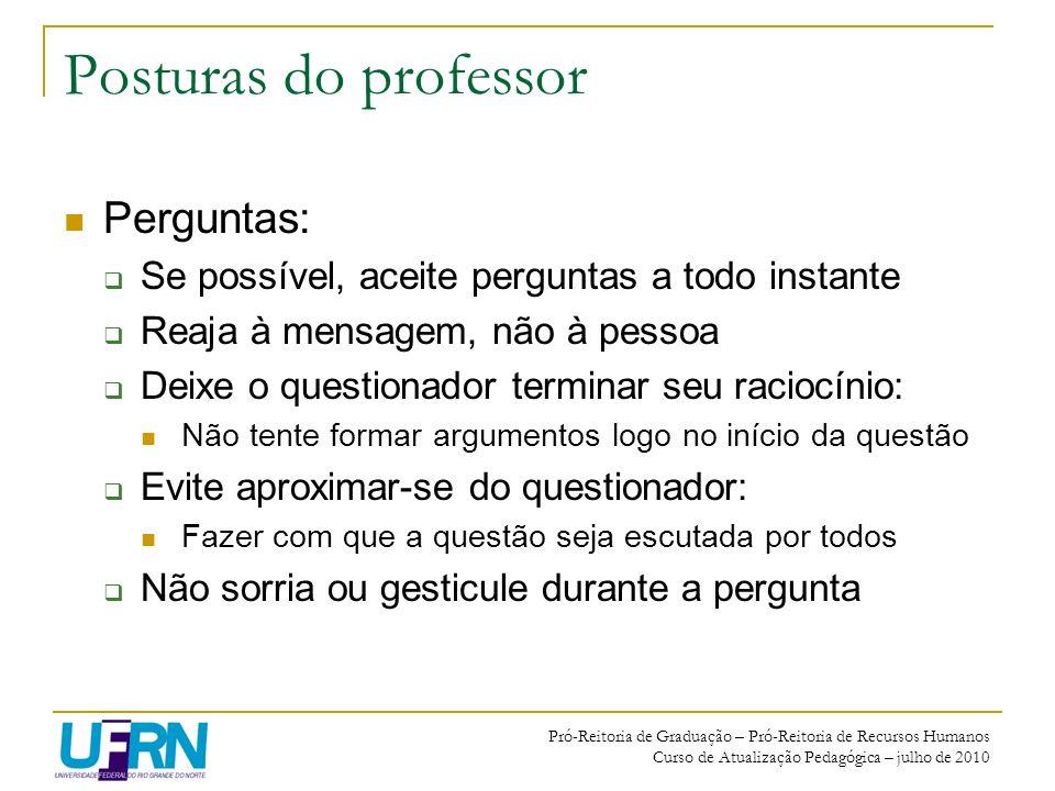 Posturas do professor Perguntas: