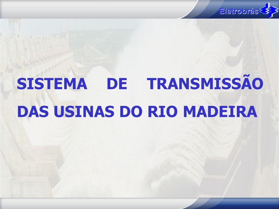 SISTEMA DE TRANSMISSÃO DAS USINAS DO RIO MADEIRA