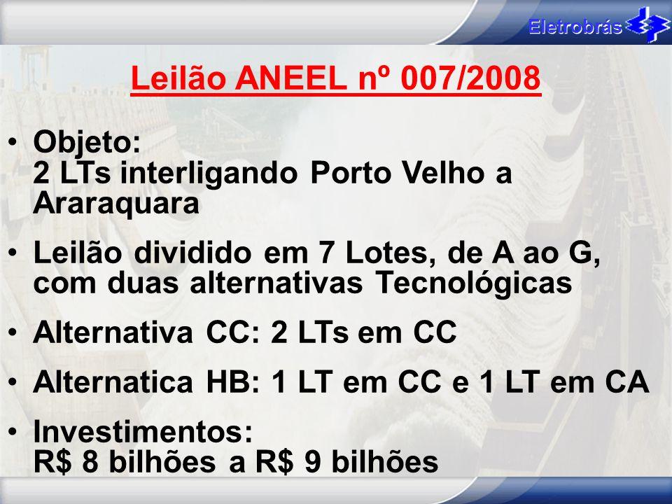Leilão ANEEL nº 007/2008 Objeto: 2 LTs interligando Porto Velho a Araraquara.