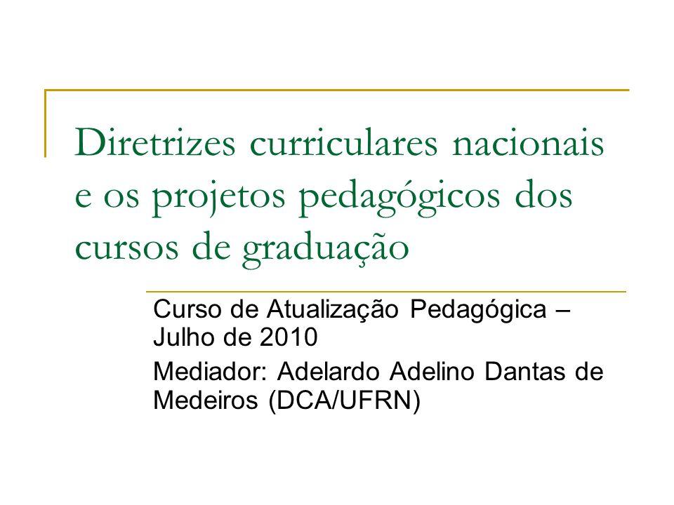 Diretrizes curriculares nacionais e os projetos pedagógicos dos cursos de graduação