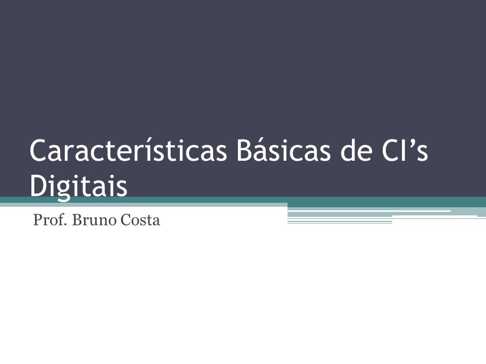 Características Básicas de CI's Digitais
