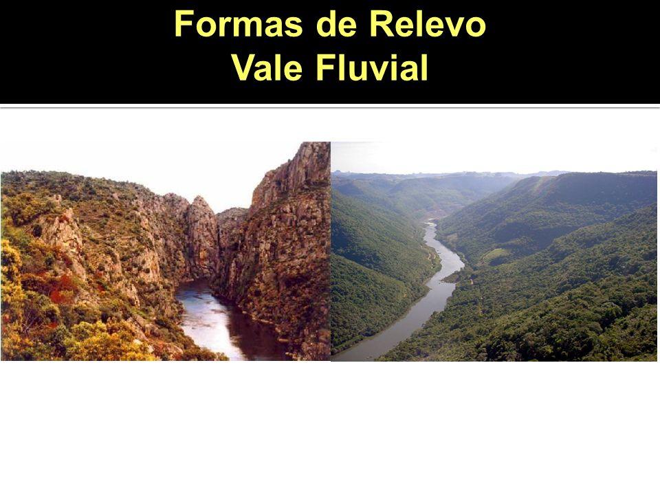 Formas de Relevo Vale Fluvial