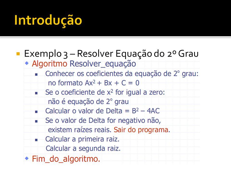 Introdução Exemplo 3 – Resolver Equação do 2º Grau