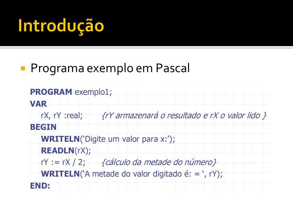 Introdução Programa exemplo em Pascal