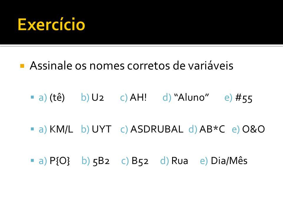 Exercício Assinale os nomes corretos de variáveis