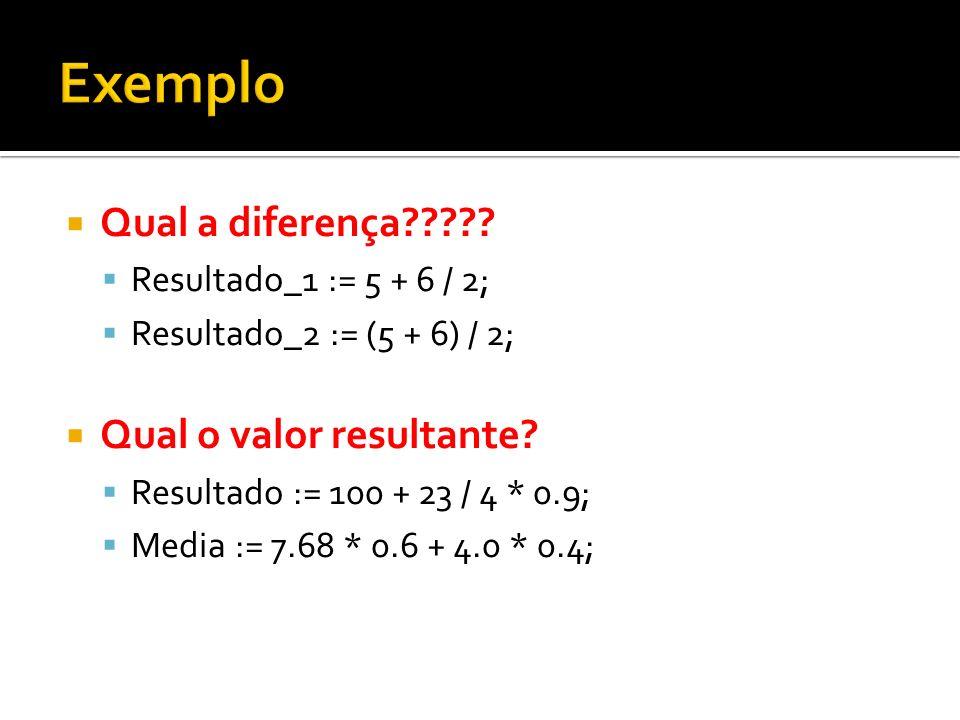 Exemplo Qual a diferença Qual o valor resultante