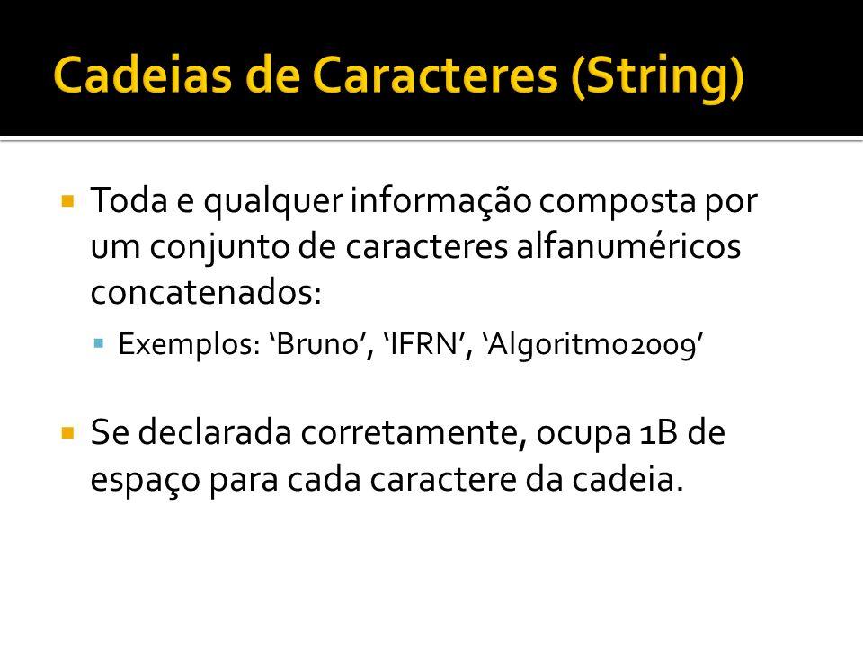 Cadeias de Caracteres (String)