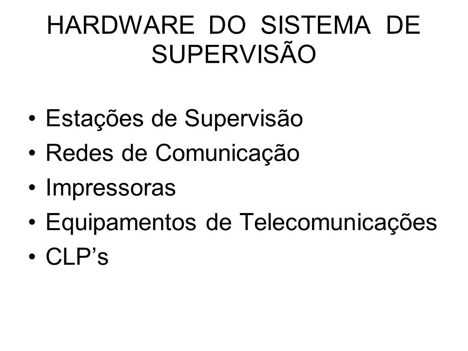 HARDWARE DO SISTEMA DE SUPERVISÃO