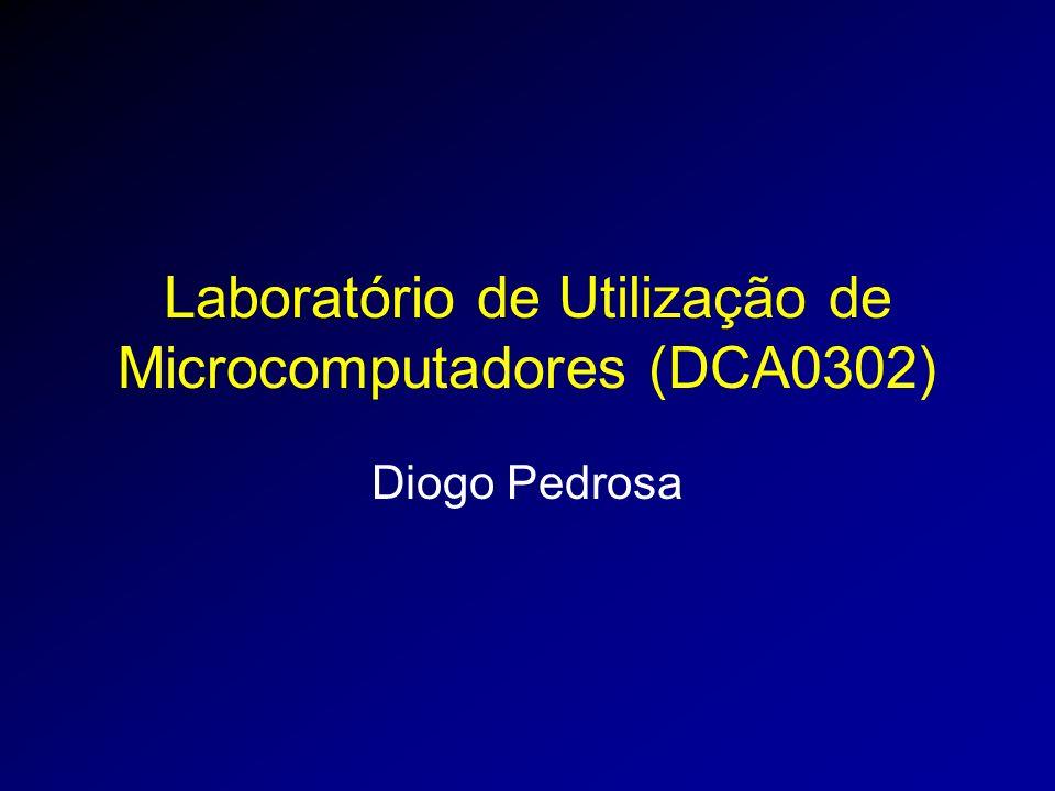 Laboratório de Utilização de Microcomputadores (DCA0302)