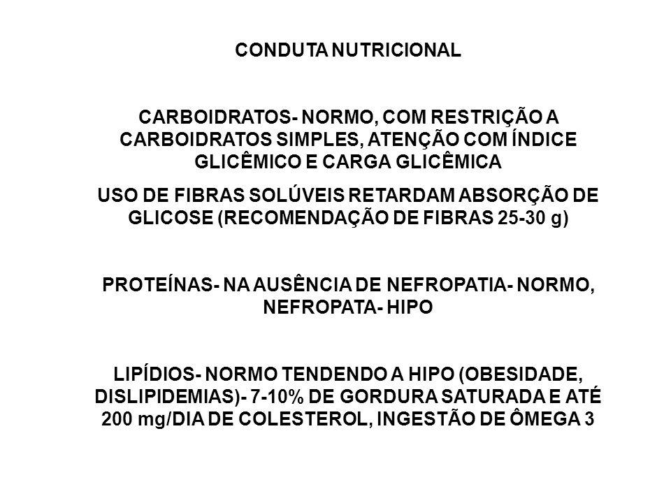 PROTEÍNAS- NA AUSÊNCIA DE NEFROPATIA- NORMO, NEFROPATA- HIPO