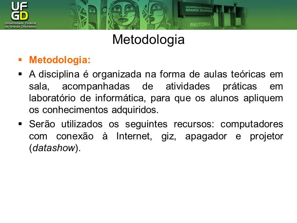 Metodologia Metodologia: