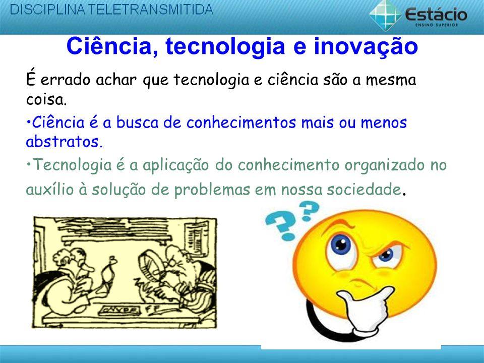 Ciência, tecnologia e inovação