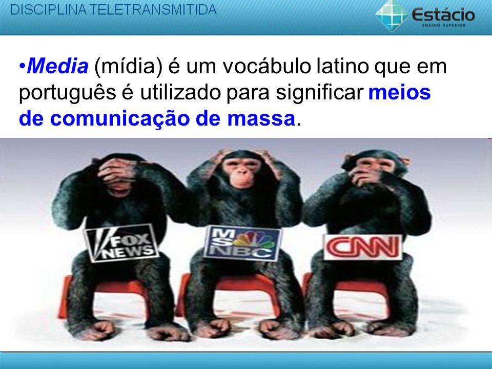 Media (mídia) é um vocábulo latino que em português é utilizado para significar meios de comunicação de massa.