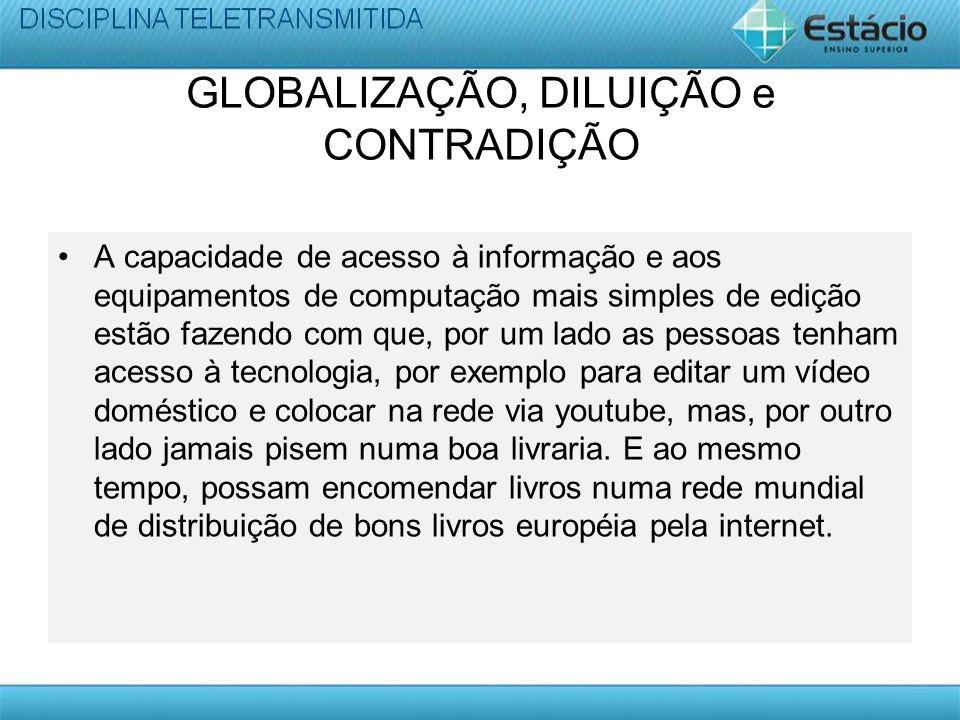 GLOBALIZAÇÃO, DILUIÇÃO e CONTRADIÇÃO