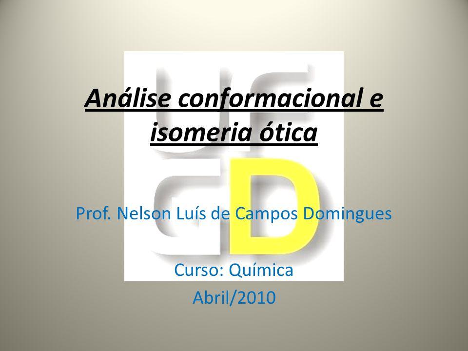 Análise conformacional e isomeria ótica