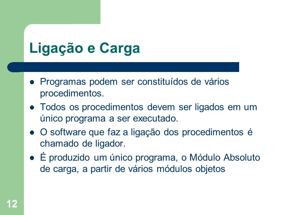 Ligação e Carga Programas podem ser constituídos de vários procedimentos.
