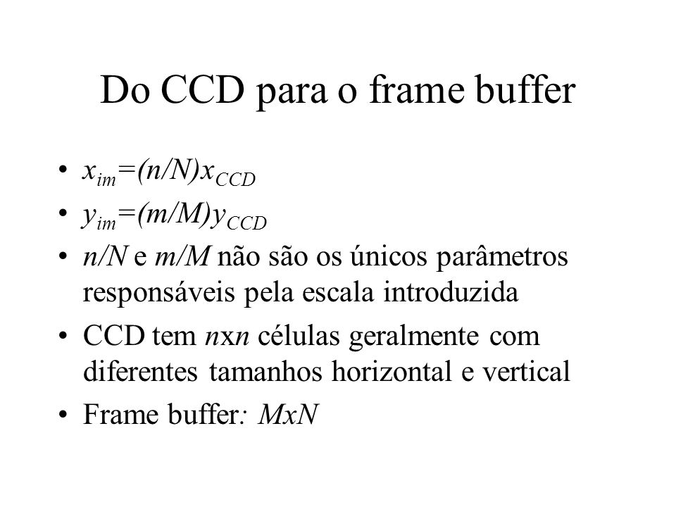Do CCD para o frame buffer