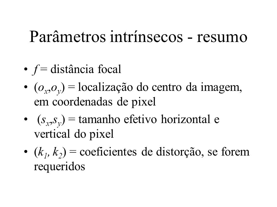 Parâmetros intrínsecos - resumo