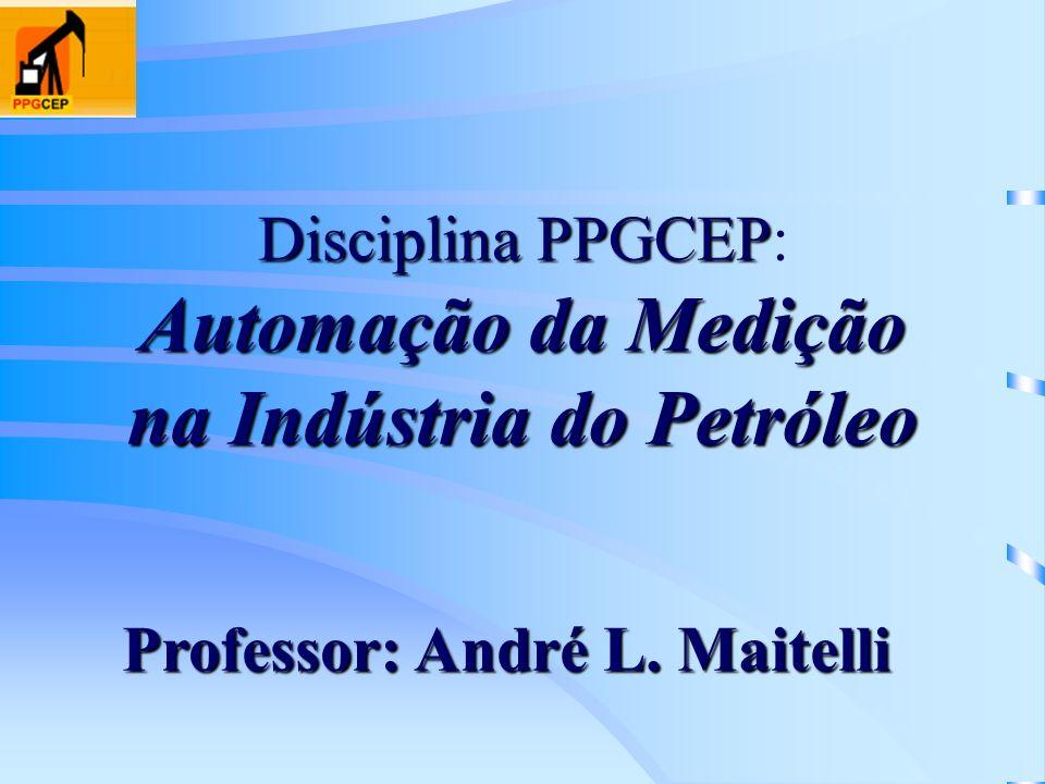 Disciplina PPGCEP: Automação da Medição na Indústria do Petróleo