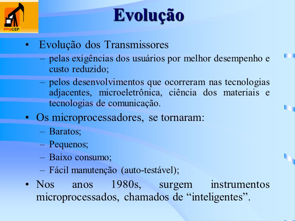 Evolução Evolução dos Transmissores