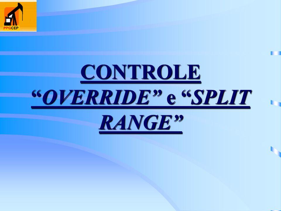 CONTROLE OVERRIDE e SPLIT RANGE