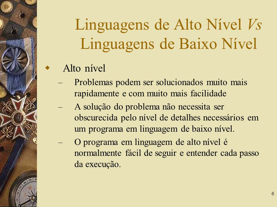 Linguagens de Alto Nível Vs Linguagens de Baixo Nível