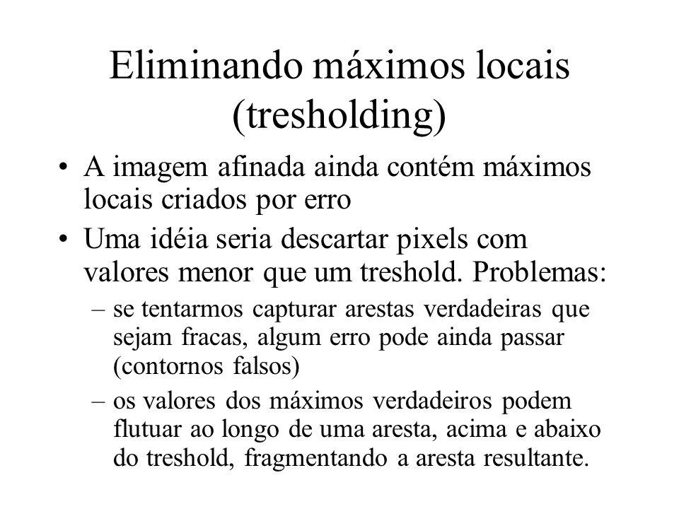 Eliminando máximos locais (tresholding)