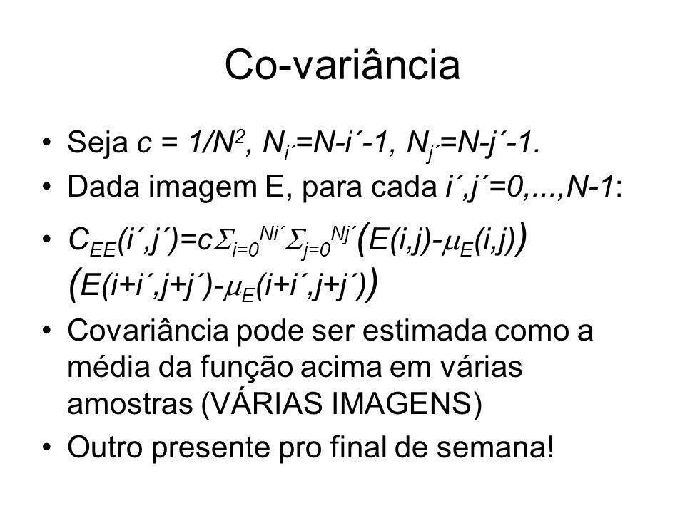 Co-variância Seja c = 1/N2, Ni´=N-i´-1, Nj´=N-j´-1.