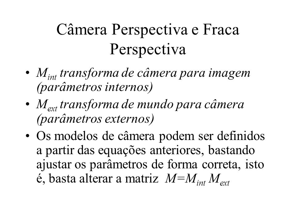 Câmera Perspectiva e Fraca Perspectiva