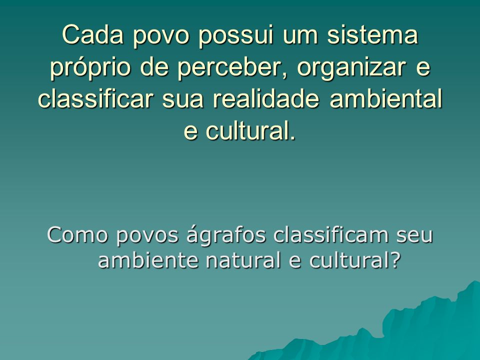 Como povos ágrafos classificam seu ambiente natural e cultural