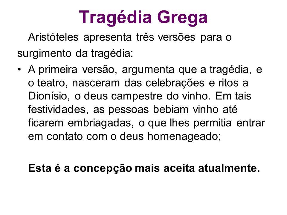 Tragédia Grega Aristóteles apresenta três versões para o