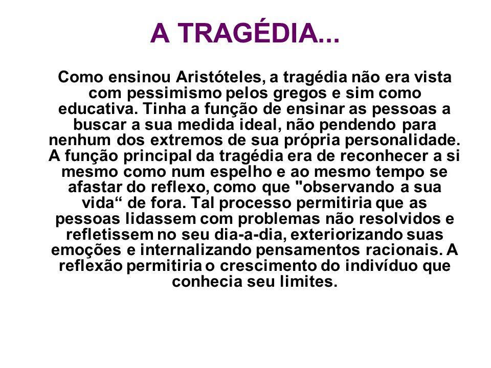 A TRAGÉDIA...