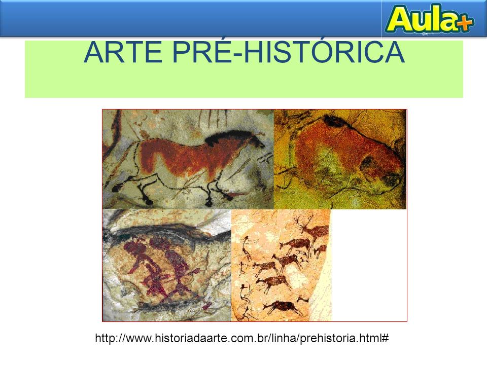 ARTE PRÉ-HISTÓRICA http://www.historiadaarte.com.br/linha/prehistoria.html#