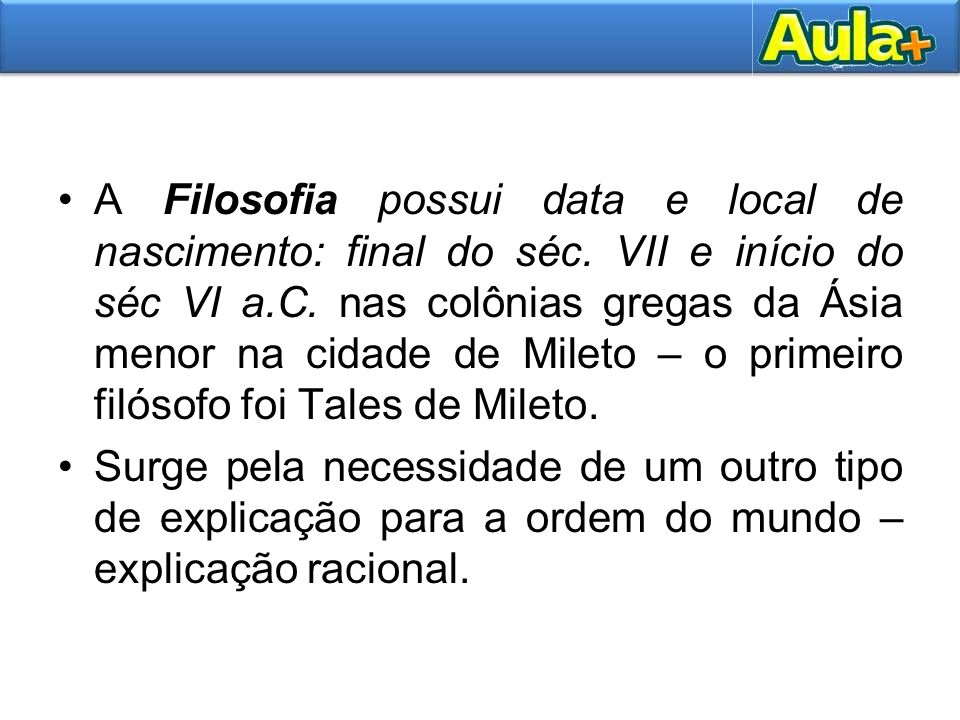 A Filosofia possui data e local de nascimento: final do séc