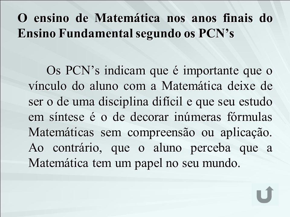 O ensino de Matemática nos anos finais do Ensino Fundamental segundo os PCN's