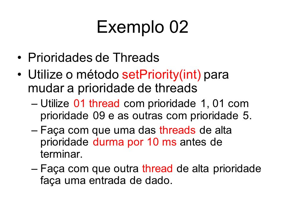 Exemplo 02 Prioridades de Threads